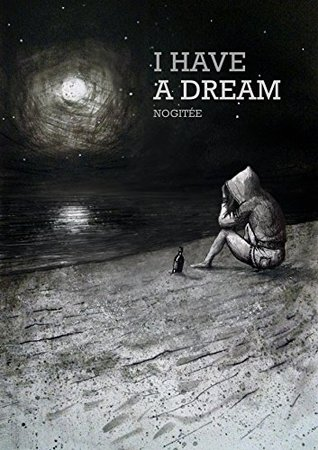 I HAVE A DREAM  by  Nogitée