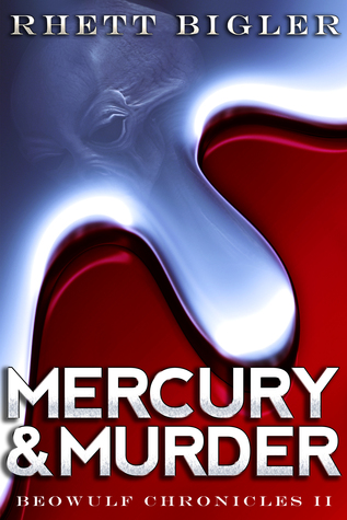 Mercury & Murder (Beowulf Chronicles #2)