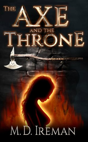 The Axe and the Throne (2015) Bounds of Redemption Book 1 - M.D. Ireman