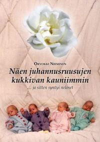 Näen juhannusruusujen kukkivan kauniimmin  by  Orvokki Nieminen