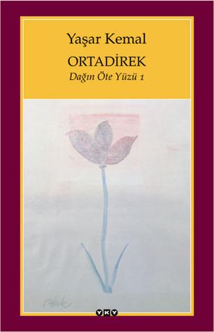 Ortadirek (Dağın Öte Yüzü, #1)  by  Yaşar Kemal