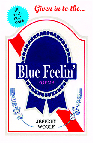 Given in to the... Blue Feelin  by  Jeffrey Woolf