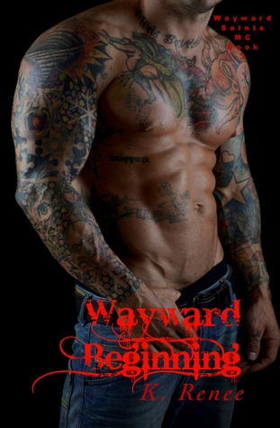 Wayward Beginning (Wayward Saints MC, #3)