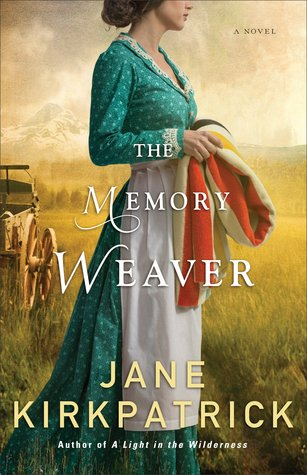 The Memory Weaver by Jane Kirkpatrick