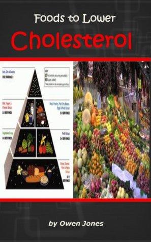 Foods To Lower Cholesterol  by  Owen  Jones