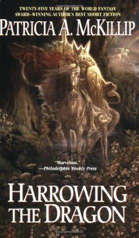 Book Review: Patricia A. McKillip's Harrowing the Dragon