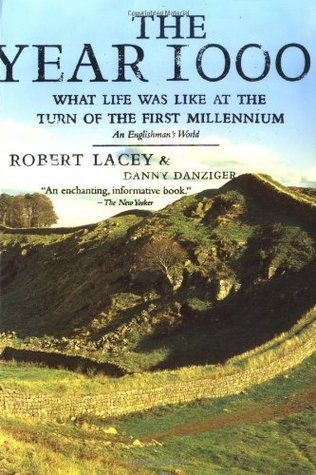 What Life Was Like at the Turn of the First Millennium - Robert Lacey & Danny Danziger