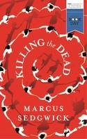 Killing the Dead by Marcus Sedgwick