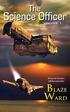 The Science Officer (#1) - Blaze Ward