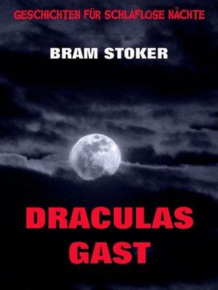 Draculas Gast (Geschichten für schlaflose Nächte 3)  by  Bram Stoker