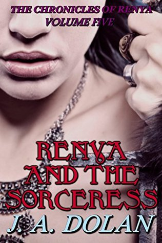 Renya and the Sorceress (The Chronicles of Renya Book 5)  by  J. A. Dolan