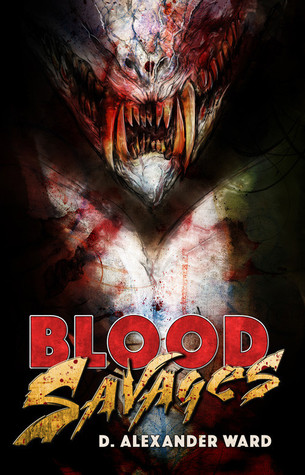 Blood Savages by D. Alexander Ward