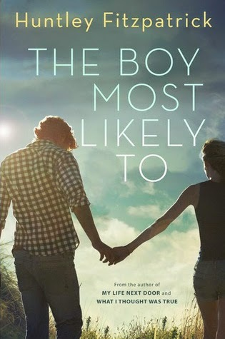 The Boy Most Likely To (My Life Next Door, #2) by Huntley Fitzpatrick