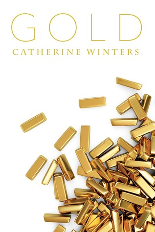 Gold  by  Catherine   Winters