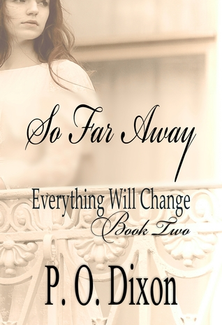 So Far Away by P.O. Dixon