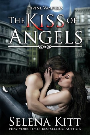 The Kiss of Angels: Divine Vampires