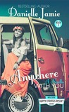 Anywhere With You (Happy Endings Resort #2)