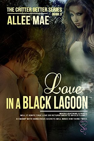 Love in a Black Lagoon (Critter Getter Series Book 3)  by  Allee Mae