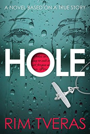 HOLE: A Novel Based on a True Story  by  Rim Tveras