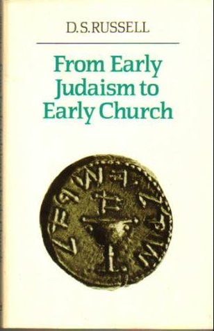 From Early Judaism To Early Church David Syme Russell