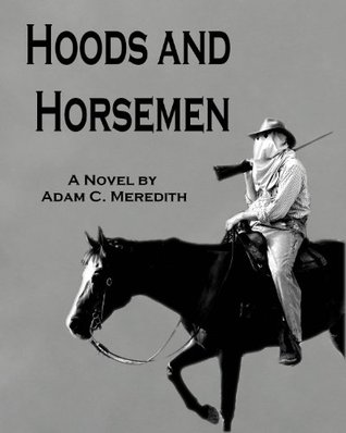 Hoods and Horsemen  by  Adam Meredith