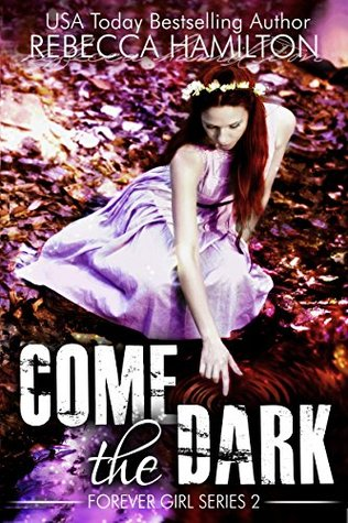 COME, THE DARK: (Forever Girl Series Book Two)