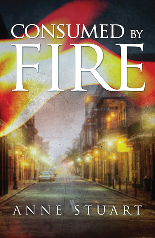 Consumed by Fire (Fire #1) - Anne Stuart