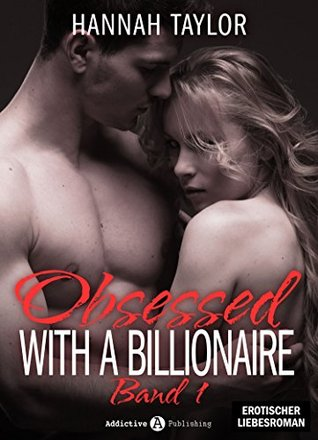 Obsessed With A Billionaire - 1  by  Hannah Taylor