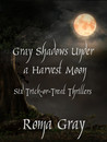 Gray Shadows Under a Harvest Moon: Six Trick-or-Treat Thrillers