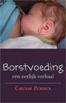 Borstvoeding: een eerlijk verhaal Caroline Dorbeck
