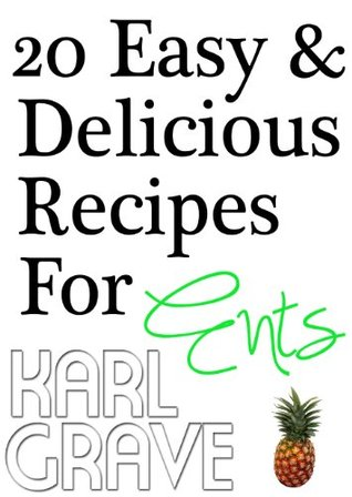 20 Easy and Delicious Recipes For Ents Karl Grave