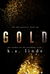 Gold (All that Glitters, #2) by K.A. Linde
