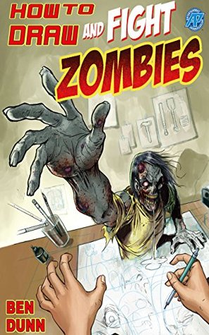How to Draw and Fight Zombies #1 (How to Draw and Fight Zombies: 1)  by  Joe Wight