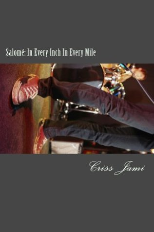 Salomé: In Every Inch In Every Mile Criss Jami