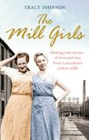 The Mill Girls: Moving true stories of love and loss from inside Lancashire's cotton mills