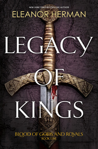 Legacy of Kings (Blood of Gods and Royals #1) by Eleanor Herman | Review