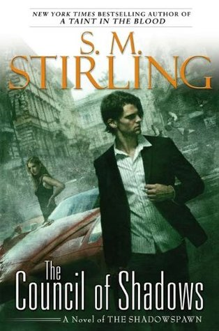 Book Review: S.M. Stirling's Council of Shadows