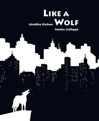 Like a Wolf Geraldine Elschner