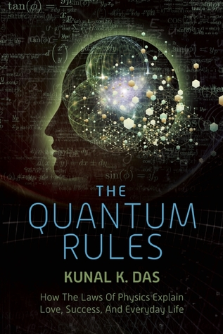 The Quantum Rules by Kunal K. Das