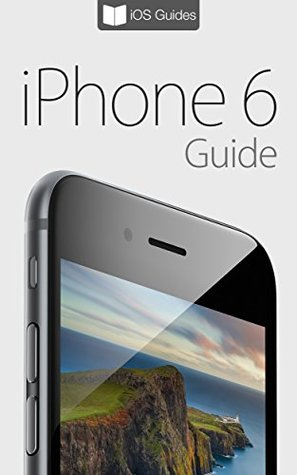 iPhone 6 Guide: For iPhone 6 and iPhone 6 Plus  by  T.A. Rudderham