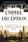 Empire of Deception: From Chicago to Nova Scotia — The Incredible Story of a Master Swindler Who Seduced a City and Captivated the Nation