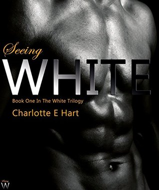 Seeing White (The White Trilogy, #1) by Charlotte E. Hart