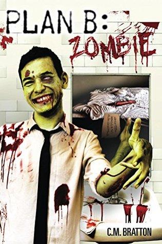 Plan B: Zombie (RZA Chronicles Book 1)  by  C. M. Bratton