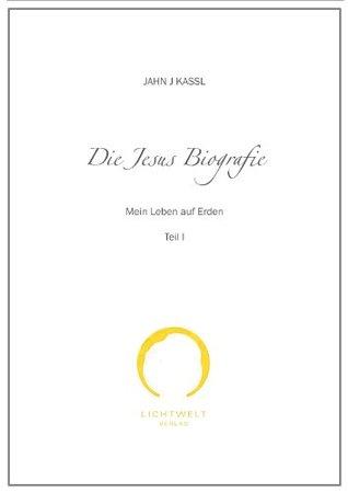 DIE JESUS BIOGRAFIE I Jahn J. Kassl