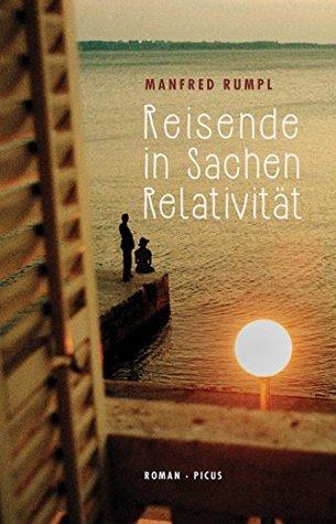 Reisende in Sachen Relativität: Roman Manfred Rumpl