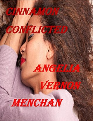 Cinnamon CONFLICTED Angelia Vernon Menchan