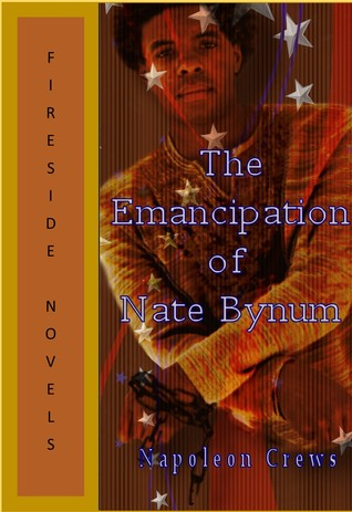 The Emancipation Of Nate Bynum  by  Napoleon Crews
