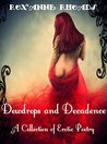 Dewdrops and Decadence: A Collection of Erotic Poetry