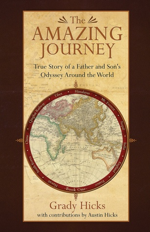 The Amazing Journey: True Story of a Father and Son's Odyssey Around the World