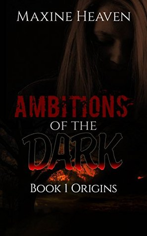 Ambitions of the Dark (Psychic Horror) (Origins Book 1)  by  Maxine Heaven